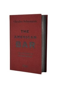 The American Bar: The Artistry of Mixing Drinks book