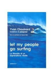 La filosofia di un imprenditore ribelle (Let My People Go Surfing) (Revised and Updated - Italian Edition)
