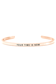 Armring med tekst - YOUR TIME IS NOW - 3123